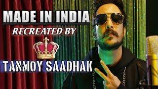 Made In India Ll Guru Randhawa Ll Recreated By Tanmoy Saadhak Ll 2019 Ll Best Cover