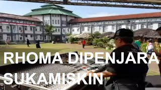 RHOMA DI PENJARA; edisi  Cek Sound di Lapas Sukamiskin Bandung