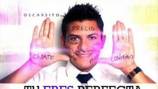 Tu eres perfecta   Oscarcito BALADA
