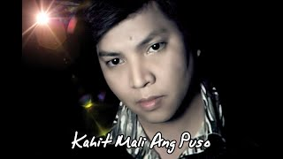 Kahit Mali Ang Puso MV - GARRY CRUZ