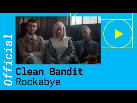 CLEAN BANDIT – ROCKABYE feat. Sean Paul & Anne Marie