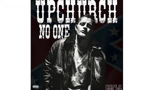 """Upchurch """"No one told us"""" (New Album Coming Soon)"""