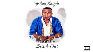 Tyshan Knight - Take Me Back (Audio)  | New Groovy Gospel 2018