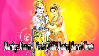 Marriage Mantras | Vivaha Siddhi Mantra | Sacred Chants