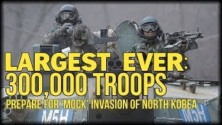 LARGEST EVER: 300,000 TROOPS PREPARE FOR
