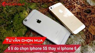 5 Lý do nên chọn iPhone 5s thay vì iPhone 6 - rẻ hơn, cam trước ngon hơn - Clickbuy's channel