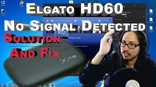 Elgato Hd60 No Signal Detected - No Signal Fix and Solution