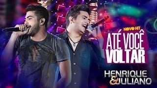 Henrique e Juliano - Até Você Voltar (DVD Ao vivo em Brasília) [Vídeo Oficial]