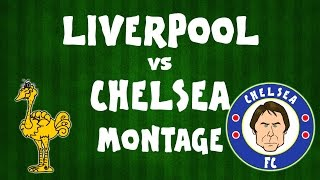 Liverpool vs Chelsea MONTAGE (2017 preview Parody)