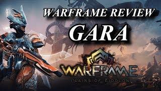Warframe Reviews - Gara, The Unbreakable Warrior