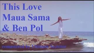 This Love - Maua Sama & Ben Pol remastered by Ultimate Selector