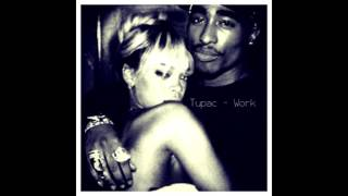 Tupac - Work (Explicit) ft. Rihanna (Cover)