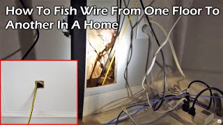 How to fish wire from one floor to another in a home