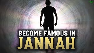 ALLAH MAKES THESE PEOPLE FAMOUS IN JANNAH
