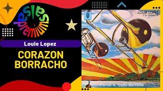 CORAZON BORRACHO [MALDITO LICOR] por LOUIE LOPEZ - Salsa Premium