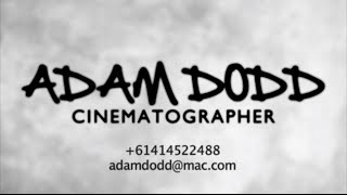 Show reel for Adam Dodd. DOP - Cinematographer
