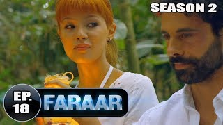 Faraar (2018) Episode 18 Full Hindi Dubbed | Hollywood To Hindi Dubbed Full
