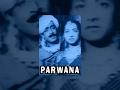 Parwana - Full Hindi Movie