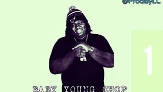 IM A BABY Young Chop - (Prod By L.C) #Rich