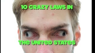 10 Weirdest State Laws in the United States