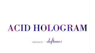 Deftones - Acid Hologram | Lyrics 1080p