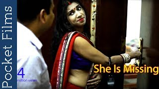 Hindi Short Film - She Is Missing | Husband Wife and a Bizarre Roommate