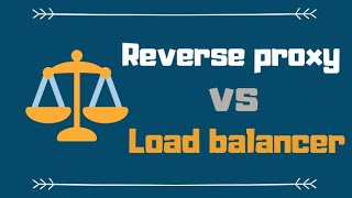 Load Balancer vs Reverse Proxy (Explained by Example)