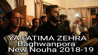 Baghwanpora new noha 2018 | YA FATIMA ZEHRA | Waseem Yousuf | Kashmiri new noha 2018