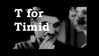 Charlie Chaplin ABCs - T for Timid