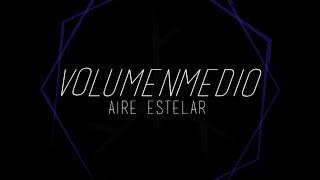VOLUMENMEDIO || Grabando Ep Aire Estelar - (D4)