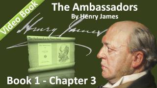 Book 01 - Chapter 3 - The Ambassadors by Henry James