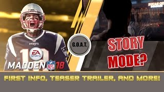 Madden NFL 18 First Info, Cover Athlete, Teaser Trailer, STORY MODE? G.O.A.T. And More! Madden 18