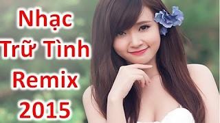 Liên Khúc Nhạc Trữ Tình Remix | Nhạc Vàng Remix | Thư Giãn Cùng Nhạc Hay Girl Xinh [HD]
