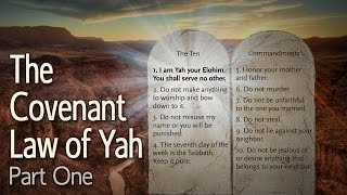 The Covenant Law of Yah Part 1: The First Commandment