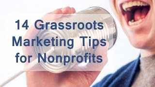 14 Grassroot Marketing Tips for Nonprofits