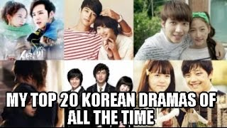 MY TOP 20 KOREAN DRAMAS OF ALL TIME