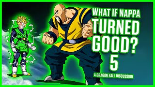 WHAT IF NAPPA TURNED GOOD? PART 5 | A Dragon Ball Discussion | MasakoX