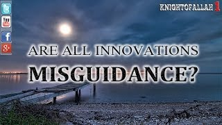 Are All Innovations Misguidance? - Pir Saqib Shaami - MUST WATCH IN FULL