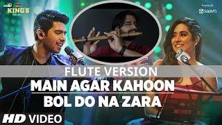 Main Agar Kahoon/Bol Do Na Zara   T-Series Mixtape   Armaan Malik & Jonita Gandhi   Flute Version