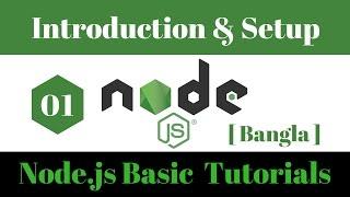 Node.js Basic  Bangla tutorial [1/5] : Introduction and Node.js Project Setup