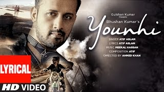 Atif Aslam : Younhi Lyrical  Video Song | Atif Birthday Special | Latest Hindi Song 2017 | T-Series