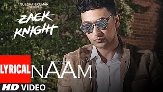 Tere Naam Lyrical  Video Song   | Zack Knight | Latest Hindi Song | T-Series