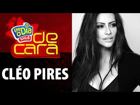 FM O Dia De Cara com Cléo Pires