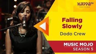Falling Slowly - Dodo Crew - Music Mojo Season 5 - Kappa TV