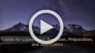 Lipids for Liposomes: Selection, Preparation and Application | Di Bush, Avanti Polar Lipids