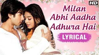 Milan Abhi Aadha Adhura Hai | Lyrical Song | Vivah Hindi Movie | Shahid Kapoor, Amrita Rao