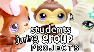 LPS - TEN TYPES OF STUDENTS DURING GROUP PROJECTS!