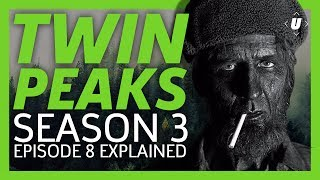 Twin Peaks Season 3 Episode 8 Breakdown - Gotta Light?