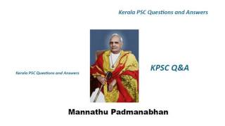 Mannathu Padmanabhan all about us Kerala PSC Questions and Answers