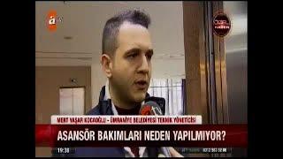 Asansör kazaları konusunda Ümraniye Belediyesi Uzmanlarından bakım uyarısı geldi - ATV - 20.12.2017